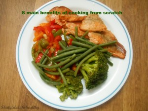 8 main benefits of cooking from scratch