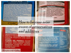 How to become more aware of preservatives and additives