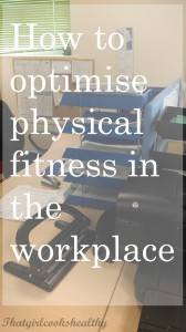 How to optimise physical fitness in the workplace
