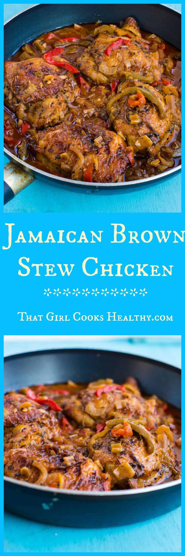 jamaican brown stew chicken  that girl cooks healthy