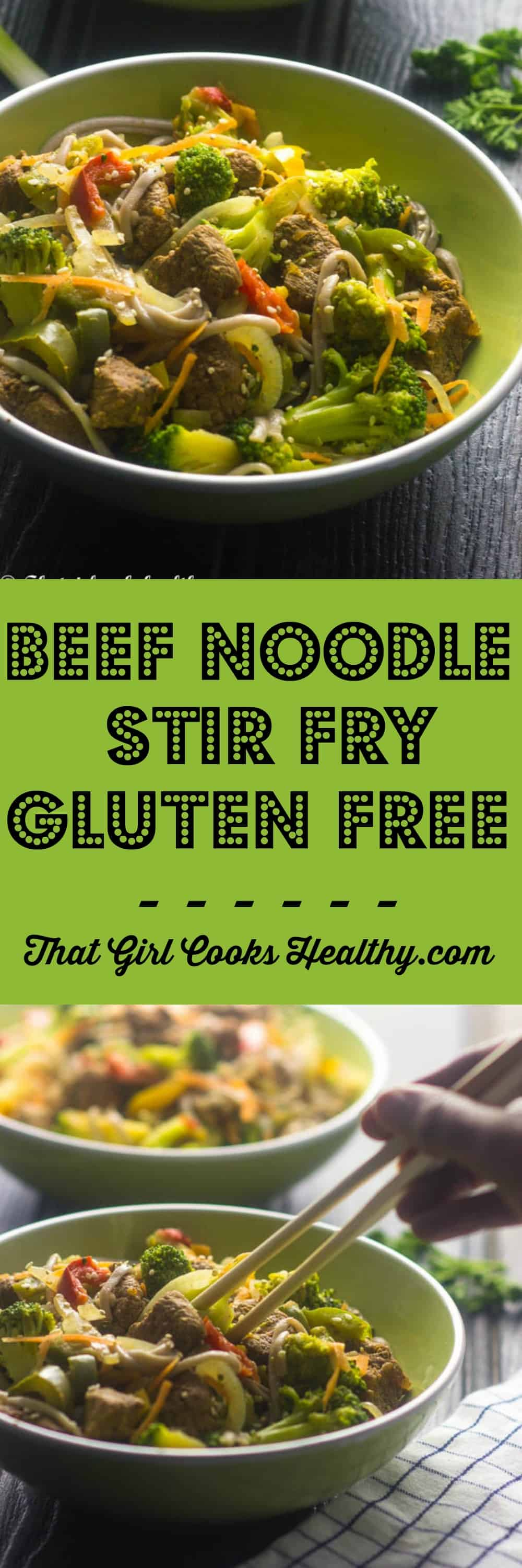 Beef Noodle Stir Fry Gluten Free That Girl Cooks Healthy
