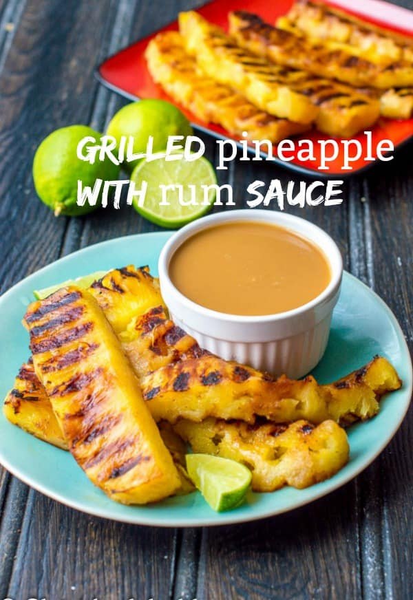 Learn how to grill pineaple from scratch with a vegan alcohol rum sauce