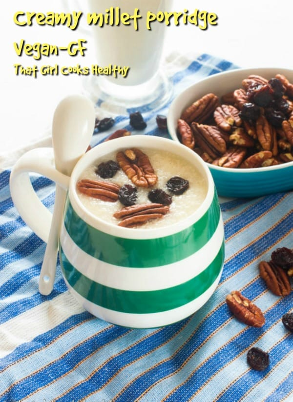 Kick start your day with this super gluten free, plant based Creamy Millet Porridge