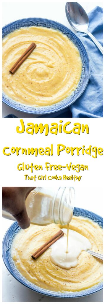 Kick start the day with a huge bowl of Jamaican cornmeal porridge
